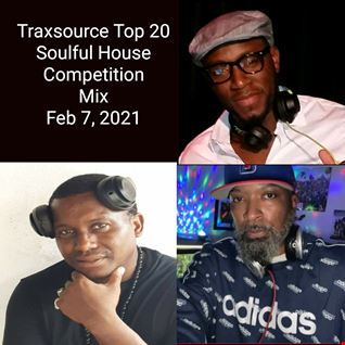 Traxsource Top 20 Soulful House Competition Mix Feb 7, 2021 |** SoulfulDoS **