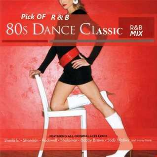 Pick of Classsic Dance RnB 80's