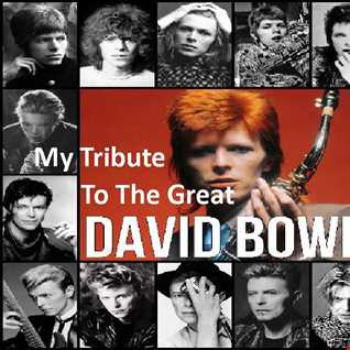 My Tribute To The Great David Bowie