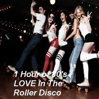 1 Hour 80's Love In The Roller Disco Mix