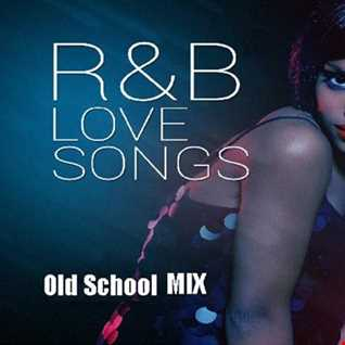 (Old School)R&B Love Songs Mix