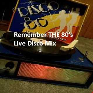 Remember THE 80's Live Disco Mix