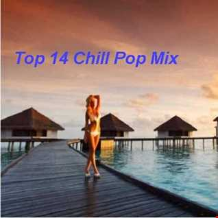 Top 14 Mix Of Chill PoP