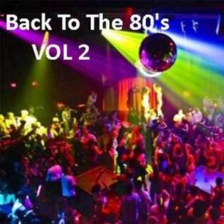 Back To The 80's Vol 2
