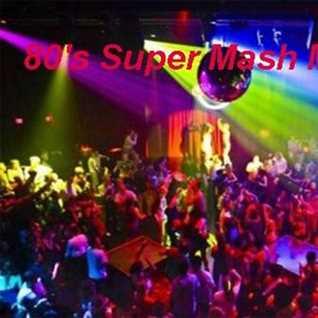 80's Super Mash Mix