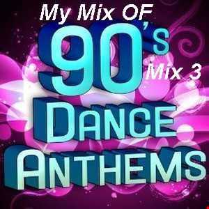 90s Hits, Dance Anthems 2010 Mix 3