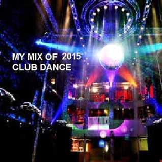 My Mix Of 2015 Club Hits