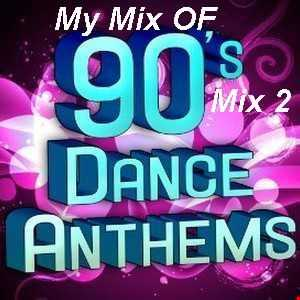 90s Hits, Dance Anthems 2010 Mix 2