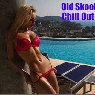 Old Skool Chill Out Mix