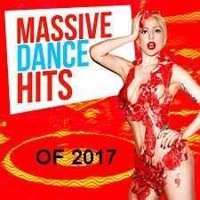 Massive Dance Hits Of 2017