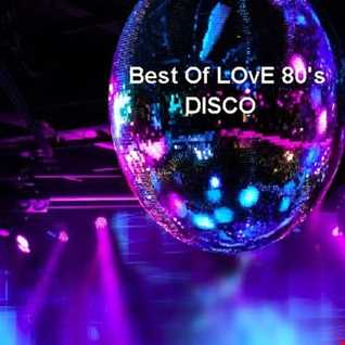 Best Of LOvE 80's Disco Remix