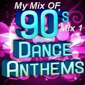 90s Hits, Dance Anthems 2010 Mix 1