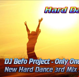 DJ Befo Project - Only One (New Hard Dance 3rd Mix 2017)