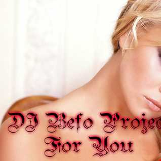 DJ Befo Project   For You