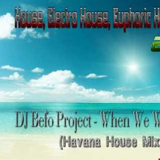 DJ Befo Project   When We Were There (Havana House Mix)