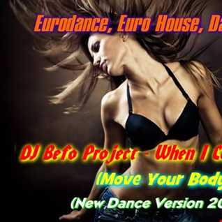 DJ Befo Project   When I Come Around (Move Your Body) (New Dance Version 2016)