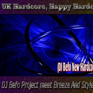 DJ Befo Project meet Breeze And Styles - You & Me (DJ Befo New Hardcore Version 2019)