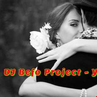 DJ Befo Project   You & Me