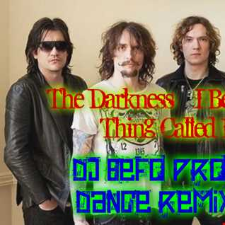 The Darkness   I Believe In A Thing Called Love (DJ Befo Project Dance Remix 2015)