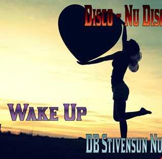 DB Stivensun vs Unknown Artist   Wake Up (DB Stivensun Nu Disco 2016 Remix)