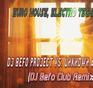 DJ Befo Project vs. Unknown Artist   Fantasy (DJ Befo Club Remix 2016)