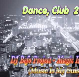 DJ Befo Project - Magic In The Night (Music Is My Suiside)