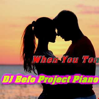 Unknown Artist   When You Touch Me (DJ Befo Project Piano Remix 2015)