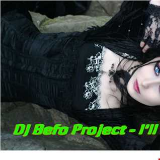 DJ Befo Project   I'll Be There (Dance Mix)