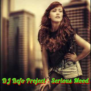 DJ Befo Project   Serious Mood