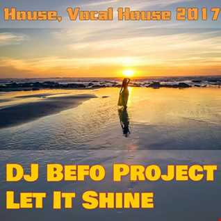 DJ Befo Project - Let It Shine