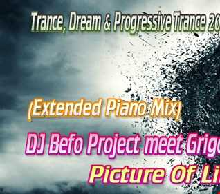 DJ Befo Project meet Grigory Prometey -- Picture Of Life (Extended Piano Mix)