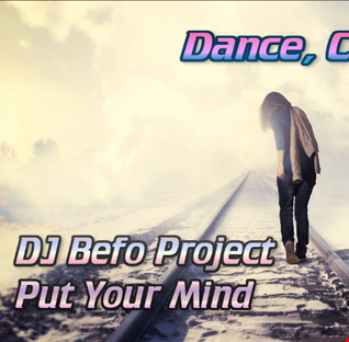 DJ Befo Project - Put Your Mind
