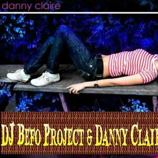 DJ Befo Project & Danny Claire   Today