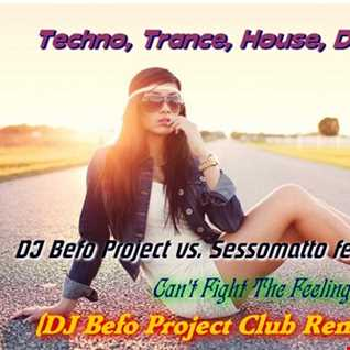DJ Befo Project vs. Sessomatto feat. Taka Boom   Can't Fight The Feeling (DJ Befo Club Remix 2016)