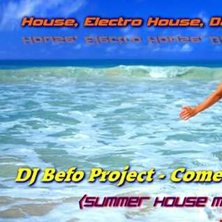DJ Befo Project   Come Get Some (Summer House Mix)