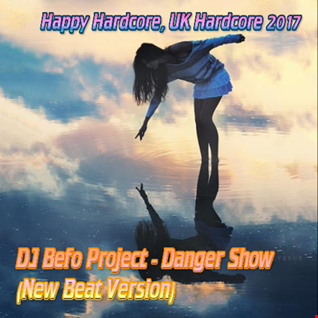 DJ Befo Project - Danger Show (New Beat Version)