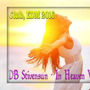 DB Stivensun   In Heaven With You