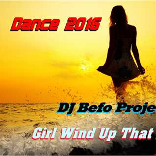 DJ Befo Project   Girl Wind Up That Body