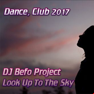 DJ Befo Project - Look Up To The Sky