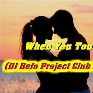 Unknown Artist   When You Touch Me (DJ Befo Project Club Remix 2015)