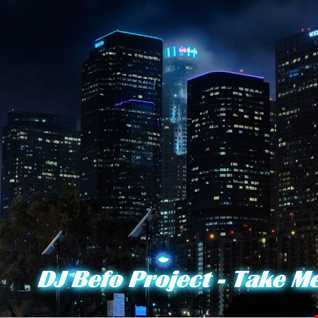 DJ Befo Project   Take Me To LA Hey