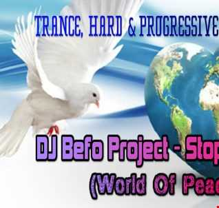 DJ Befo Project   Stop The War (World Of Peace)