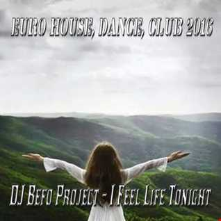 DJ Befo Project   I Feel Alive Tonight