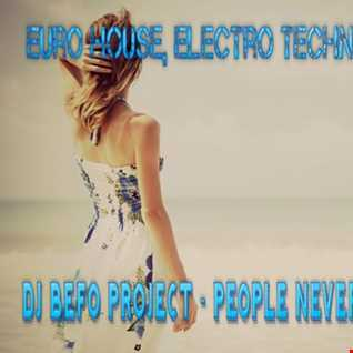 DJ Befo Project   People Never Be The Same
