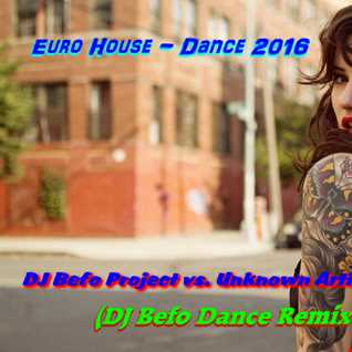 DJ Befo Project vs. Unknown Artist   Hot For You (DJ Befo Dance Remix 2016)