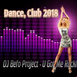 DJ Befo Project - U Got Me Rocking 2018