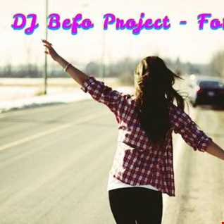DJ Befo Project   Forever Free