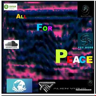 Alien Virus Oko,Psy Borg - All For Peace (Original Mix)