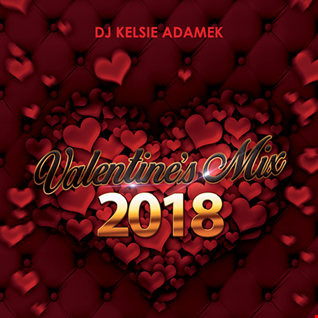 DJ Kelsie Adamek  Valentine's Mix 2018 [Clean]