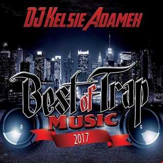 DJ Kelsie Adamek- Best of Trap Music 2017 4.21.17